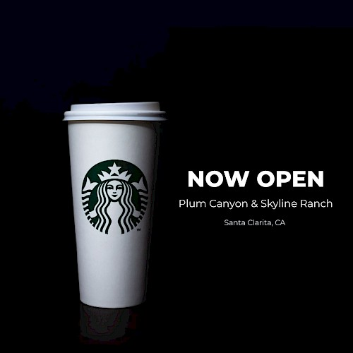 Starbucks - Now Open at Plum Canyon & Skyline Ranch